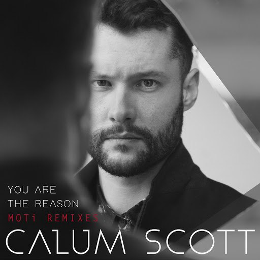 Calum Scott album You Are The Reason (MOTi Remixes)