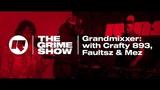 The Grime Show Grandmixxer with Crafty 893, Faultsz &amp Mez