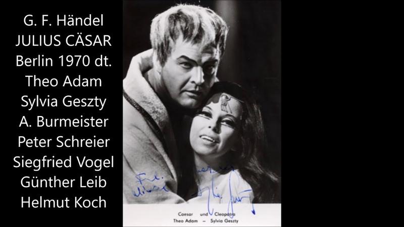 Händel - Julius Cäsar - Helmut Koch, 1970 Geszty, Burmeister; Adam, Schreier, Vogel, Leib, Lunow, Fröhlich