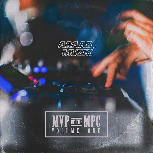 Araabmuzik альбом MVP of the MPC, Vol. 1