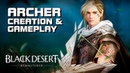 Black Desert - Archer New Class - Creation Gameplay - PC - Test Server - EN