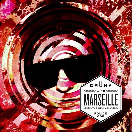 Marseille альбом Drunk with Marseille - The Remixes