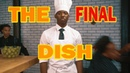 The Final Dish (FULL VIDEO) By: King Vader