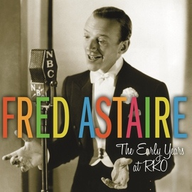 Fred Astaire альбом The Early Years at RKO
