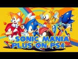 Sonic Mania Plus!! Live for you all on PS4