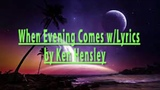 When Evening Comes Ken Hensley