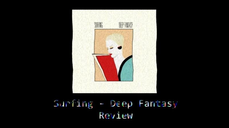 S U R F I N G - Deep Fantasy REVIEW |VV1