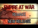 Empire At War - Remake Mod -  New Release 