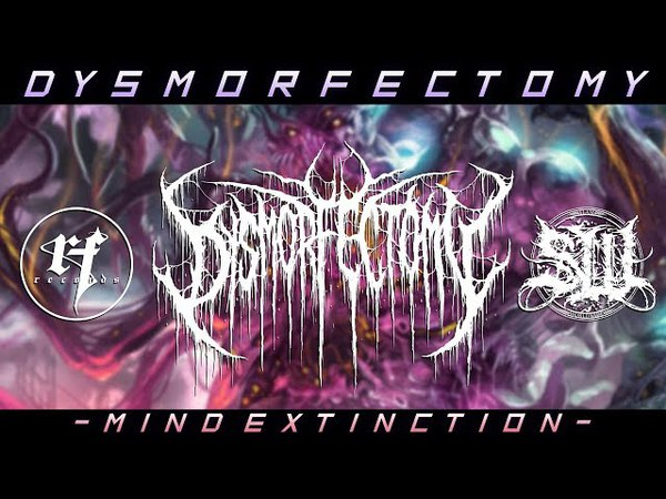 DYSMORFECTOMY - MIND EXTINCTION [SINGLE] (2018) SW EXCLUSIVE