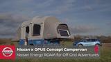 Nissan x OPUS Concept Campervan Nissan Energy ROAM for Off Grid Adventures