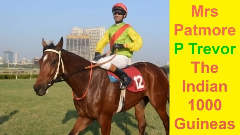 Mrs Patmore with P Trevor up beats Hall of Famer in The Indian 1000 Guineas 2016