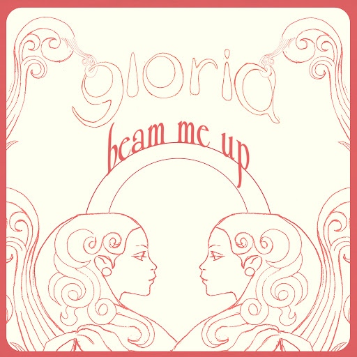 Gloria альбом Beam Me Up