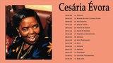 Cesaria Evora Maiores Sucessos Best Of - Cesaria Evora Greatest Hits Full Album