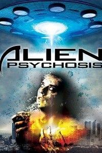 Инопланетный психоз (Alien Psychosis)    2018  смотреть онлайн