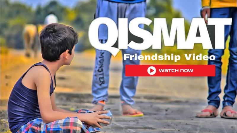Qismat Best Friendship Story Waqt Sabka Badalta Hai Song By Ammy Virk