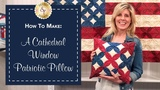 How to Make a Cathedral Window Patriotic Pillow a Shabby Fabrics Sewing Tutorial