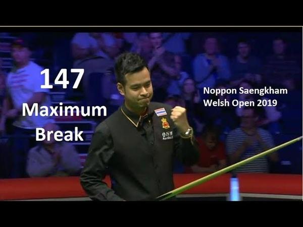 Noppon Saengkham 147 MAXIMUM Break vs Mark Selby Welsh Open 2019