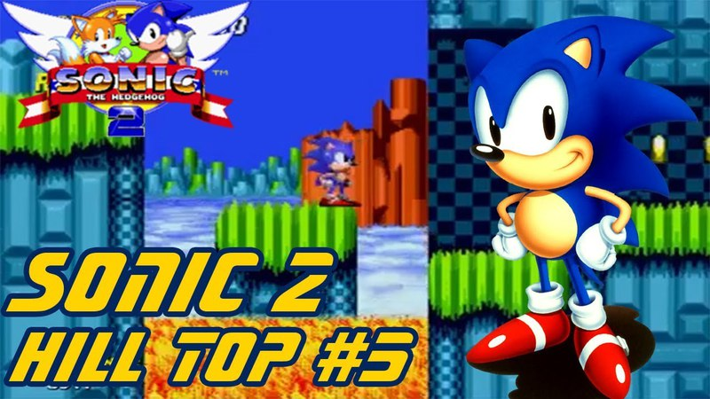 Sonic the Hedgehog 2 ► Hill Top 5
