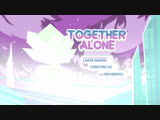 Together Alone (субтитры) - Steven Universe