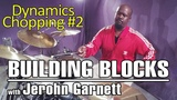 Soultone Cymbals Jerohn Garnett - Building Blocks to Chops - Dynamic Chopping #2
