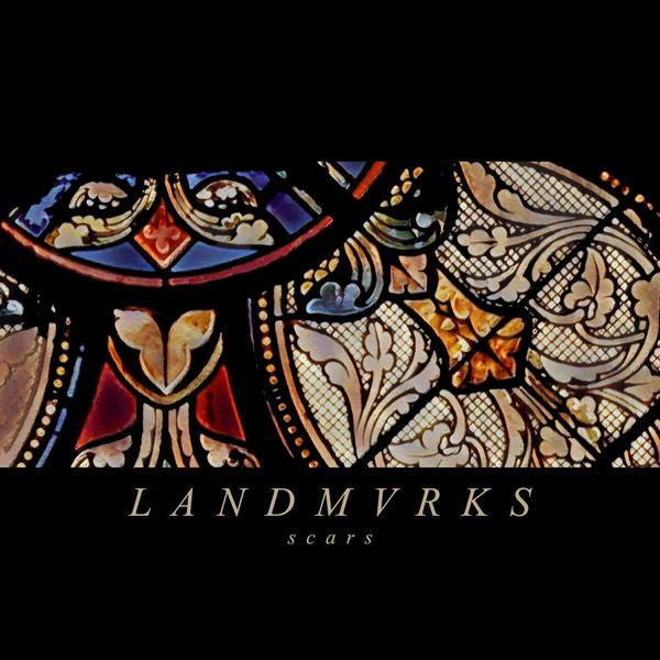LANDMVRKS - Scars [Single] (2018)