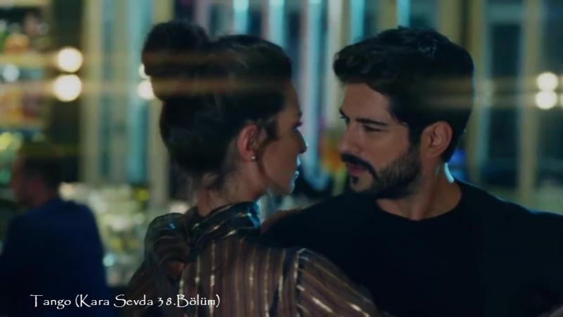 Tango (Kara Sevda 38.Bölüm)