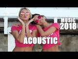 Best Acoustic Covers Of Popular Songs 2018 - Top Country Love Songs - Music Playlist Billboard 2018