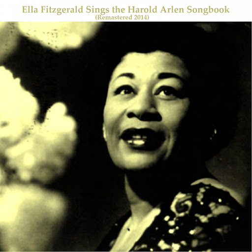 Ella Fitzgerald альбом Ella Fitzgerald Sings the Harold Arlen Songbook (Remastered 2014)