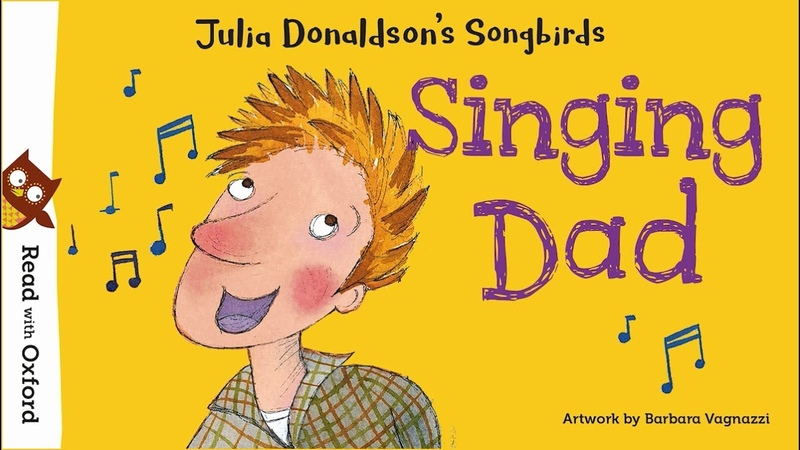 Story time   Singing Dad by Julia Donaldson   Oxford Owl