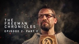 Half-Life Movie - The Freeman Chronicles Episode 2 Part 2 - Directed by Ian James Duncan