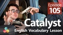 Catalyst - English Vocabulary Lesson 104 - Free Spoken English lessons