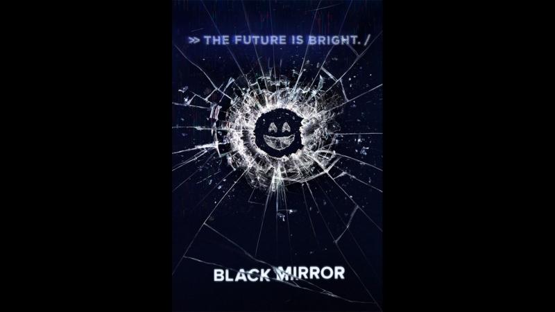 Чёрное зеркало (Black Mirror) - (2 Сезон)