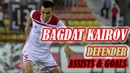 KAIROV Bagdat Defender КАИРОВ Багдат Goals assists 2018