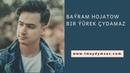 Bayram Hojatow Bir yürek çyamaz türkmen aydym 2019 www tmaydymsaz com