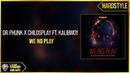 Dr Phunk Childsplay ft. Kalibwoy - We No Play (Original)