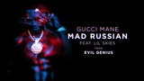 Gucci Mane - Mad Russian feat. Lil Skies Official Audio
