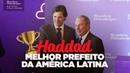 Haddad eleito o melhor prefeito da América Latina