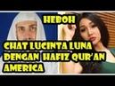 Heboh Chat Dengan Hafiz Quran As Masa Lalu Lucinta Luna Diungkit