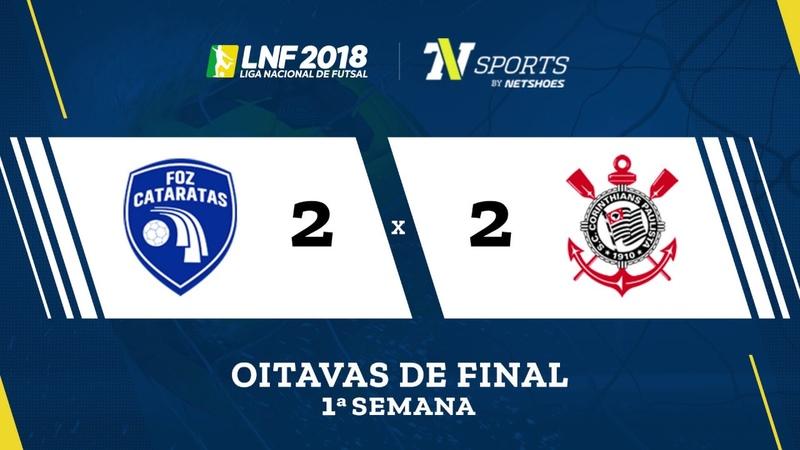 LNF2018 Foz Cataratas 2 x 2 Corinthians Gols Oitavas Ida