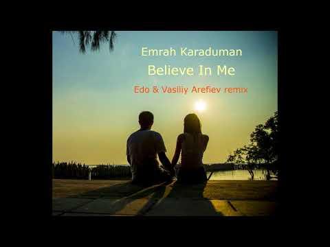 Emrah Karaduman - Believe In Me (Edo Vasiliy Arefiev Remix) 2018