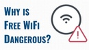 Why is Free WiFi Dangerous? Simply Explained.