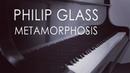 Philip Glass Metamorphosis complete