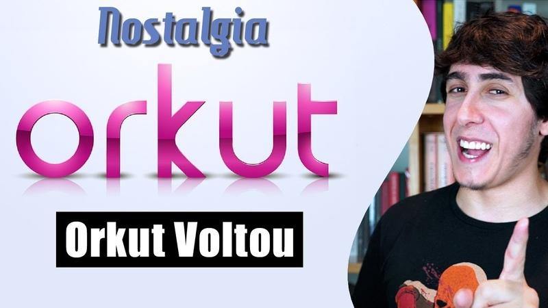 Orkut Voltou? Conheça o Orkut.br