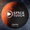 Space Fusion Tantra Podcast 001