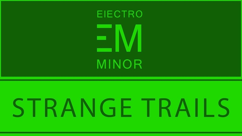 Electro Minor - Strange Trails | Странные Тропы (Electronic Music) 2018