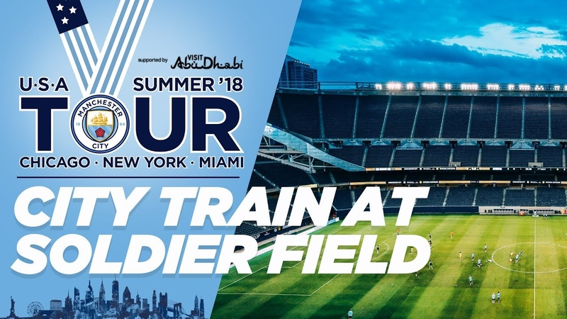 SOLDIER FIELD | Man City in Chicago | US TOUR 2018