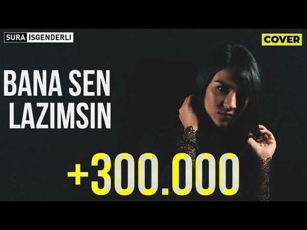 Sura İskəndərli - Bana Sen Lazımsın (Cover)