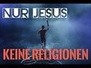 Nur Jesus keine Religionen
