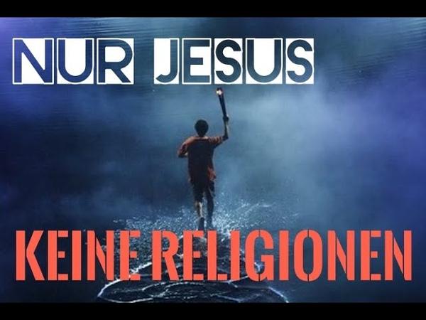 Nur Jesus - keine Religionen
