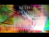Beth Orton & The Chemical Brothers - I Never Asked To Be Your Mountain (2018)